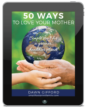 50 Ways to Love Your Mother - Simple Steps for a Greener, Healthier Planet