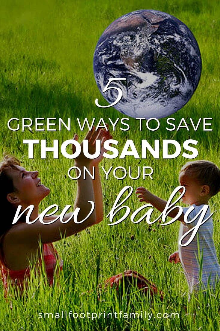 Here are five ways to save money on your new baby, possibly saving you thousands of dollars in the first two years of parenting.#greenliving #greenparenting #ecofriendly #sustainability #gogreen #naturalliving #climatechange #naturalhealth #greenbaby #attachmentparenting #savingmoney #moneysavers
