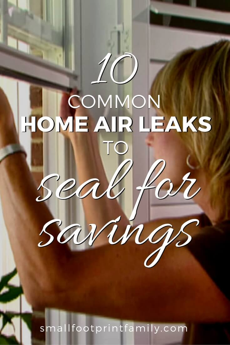 Sealing these 10 common home air leaks is the first step in improving the energy efficiency of your house. The energy, time and money you spend will pay for itself quickly!#greenliving #greenparenting #ecofriendly #sustainability #gogreen #naturalliving #climatechange #savemoney #moneysavers