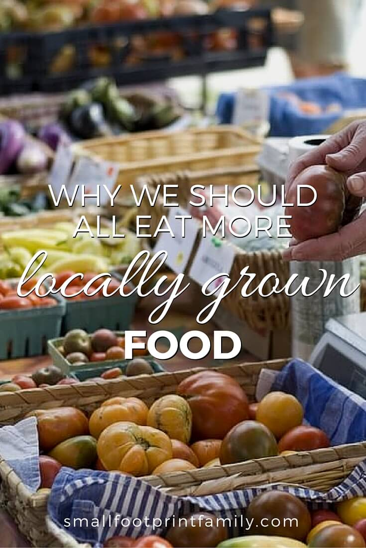 why eat locally grown food small footprint family